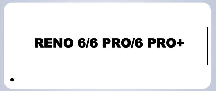 OPPO Reno6发布时间已确定,Reno6系列配置参数爆料